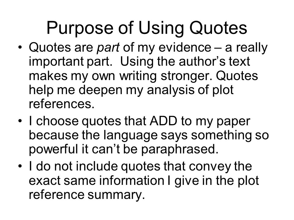 Purpose of Using Quotes