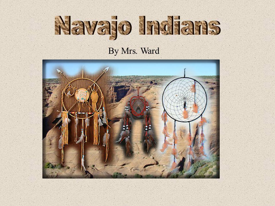 Navajo Indians By Mrs. Ward