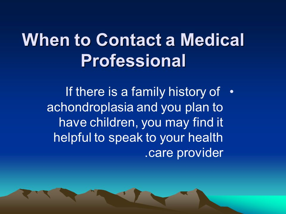 When to Contact a Medical Professional