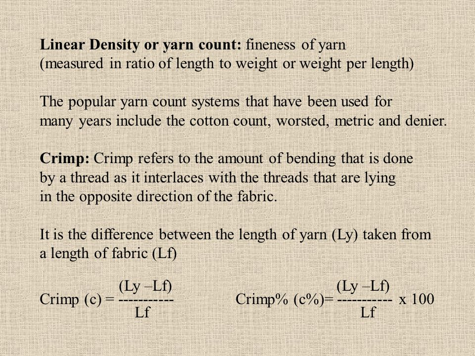 Linear Density or yarn count: fineness of yarn