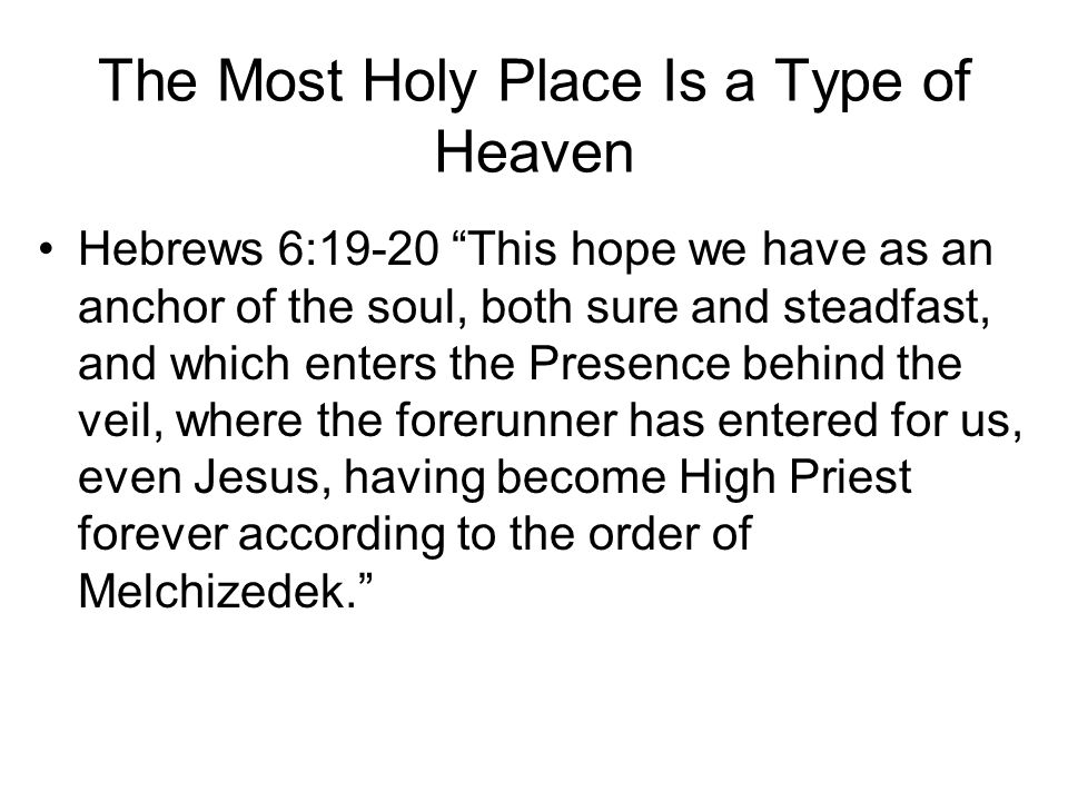 The Most Holy Place Is a Type of Heaven