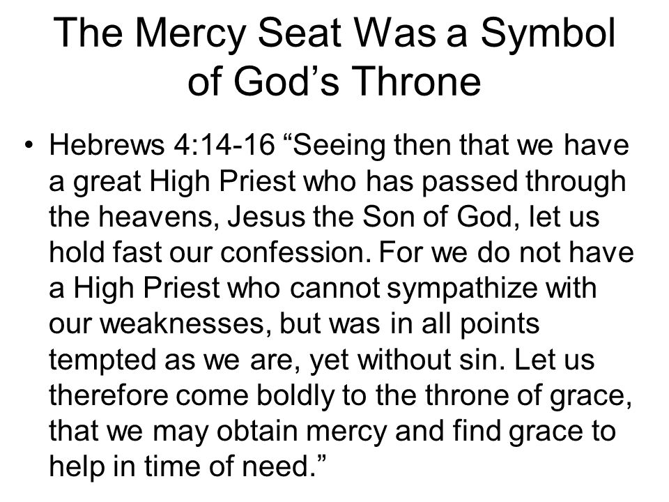 The Mercy Seat Was a Symbol of God's Throne