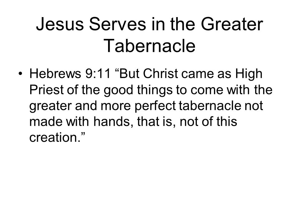 Jesus Serves in the Greater Tabernacle