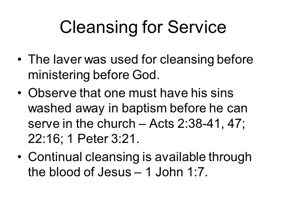 Cleansing for Service The laver was used for cleansing before ministering before God.