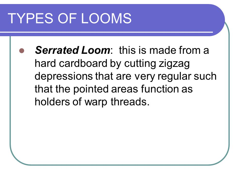 TYPES OF LOOMS