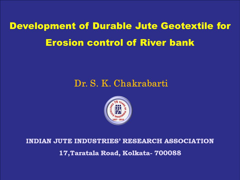 Development of Durable Jute Geotextile for Erosion control of River bank