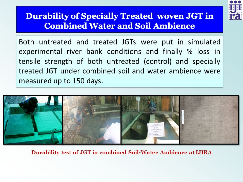 Durability test of JGT in combined Soil-Water Ambience at IJIRA