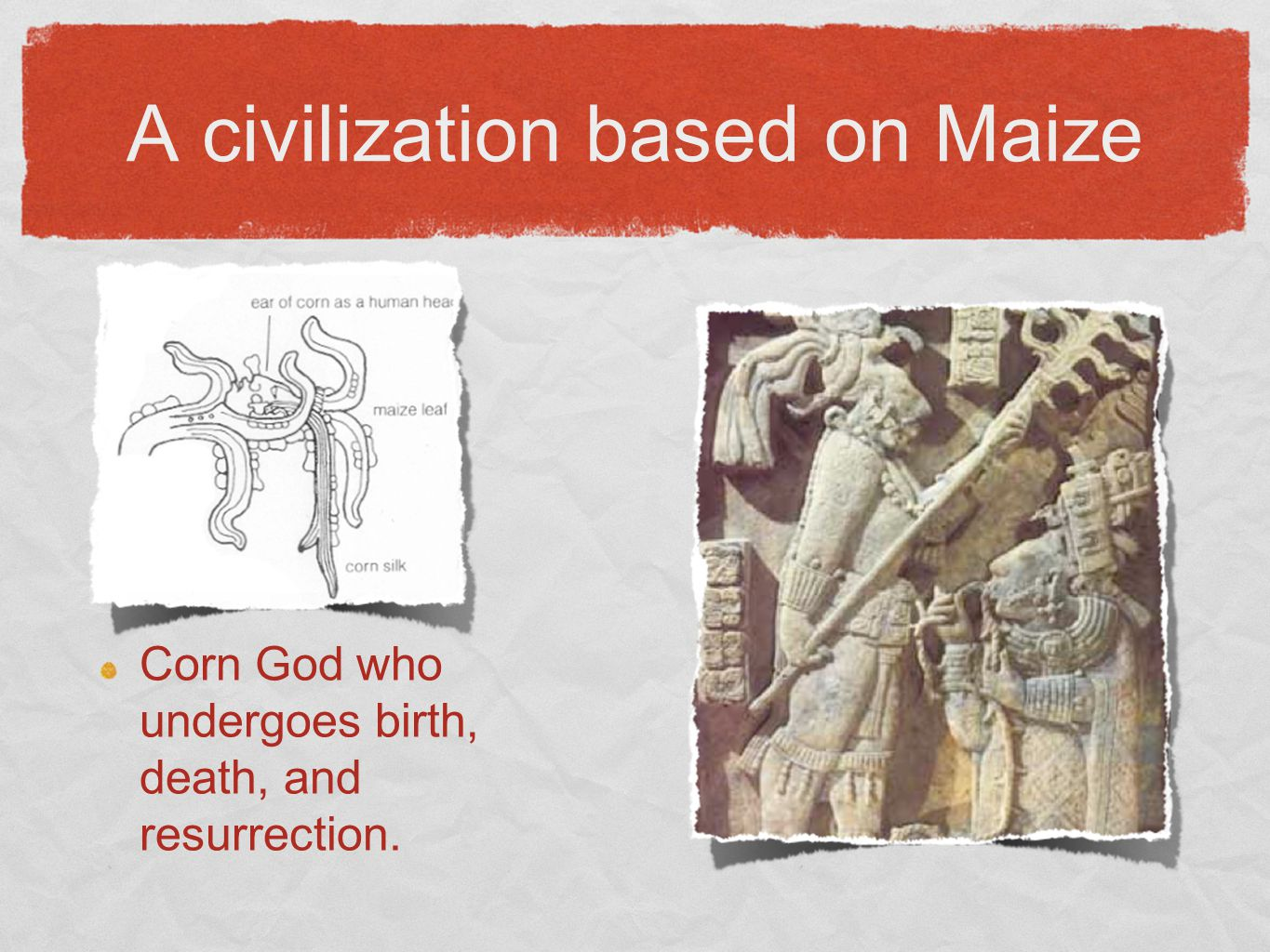 A civilization based on Maize