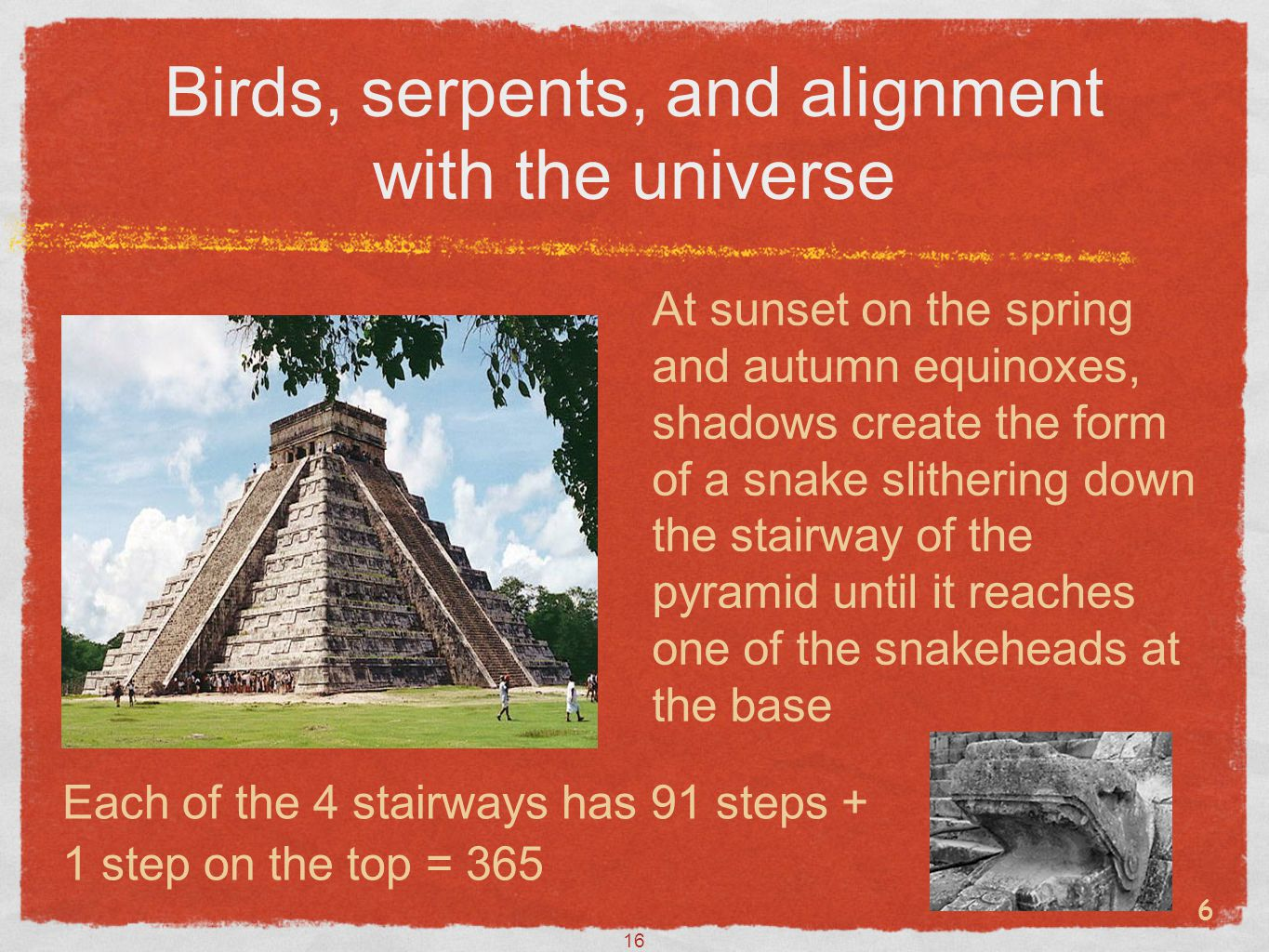 Birds, serpents, and alignment with the universe