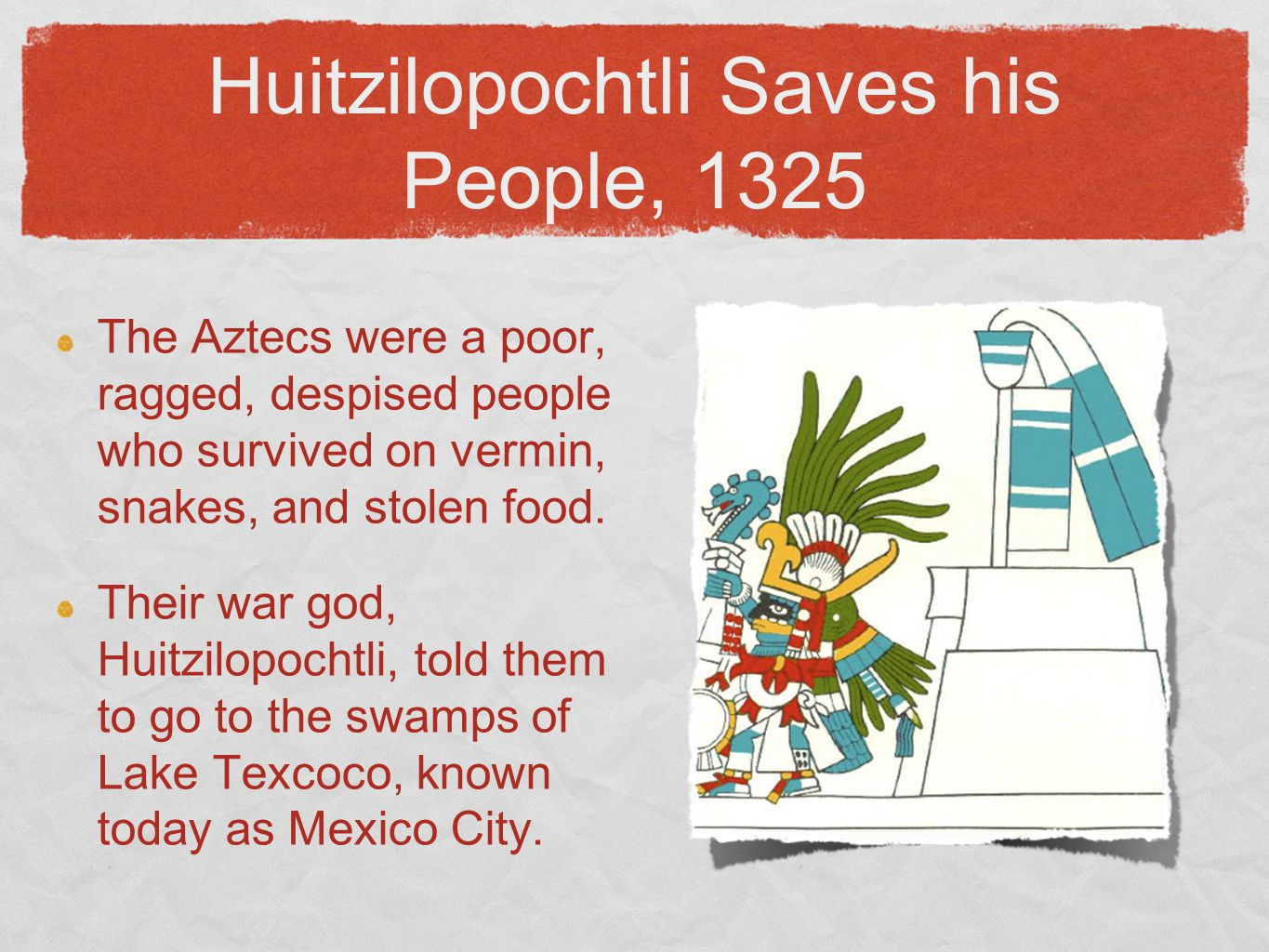 Huitzilopochtli Saves his People, 1325