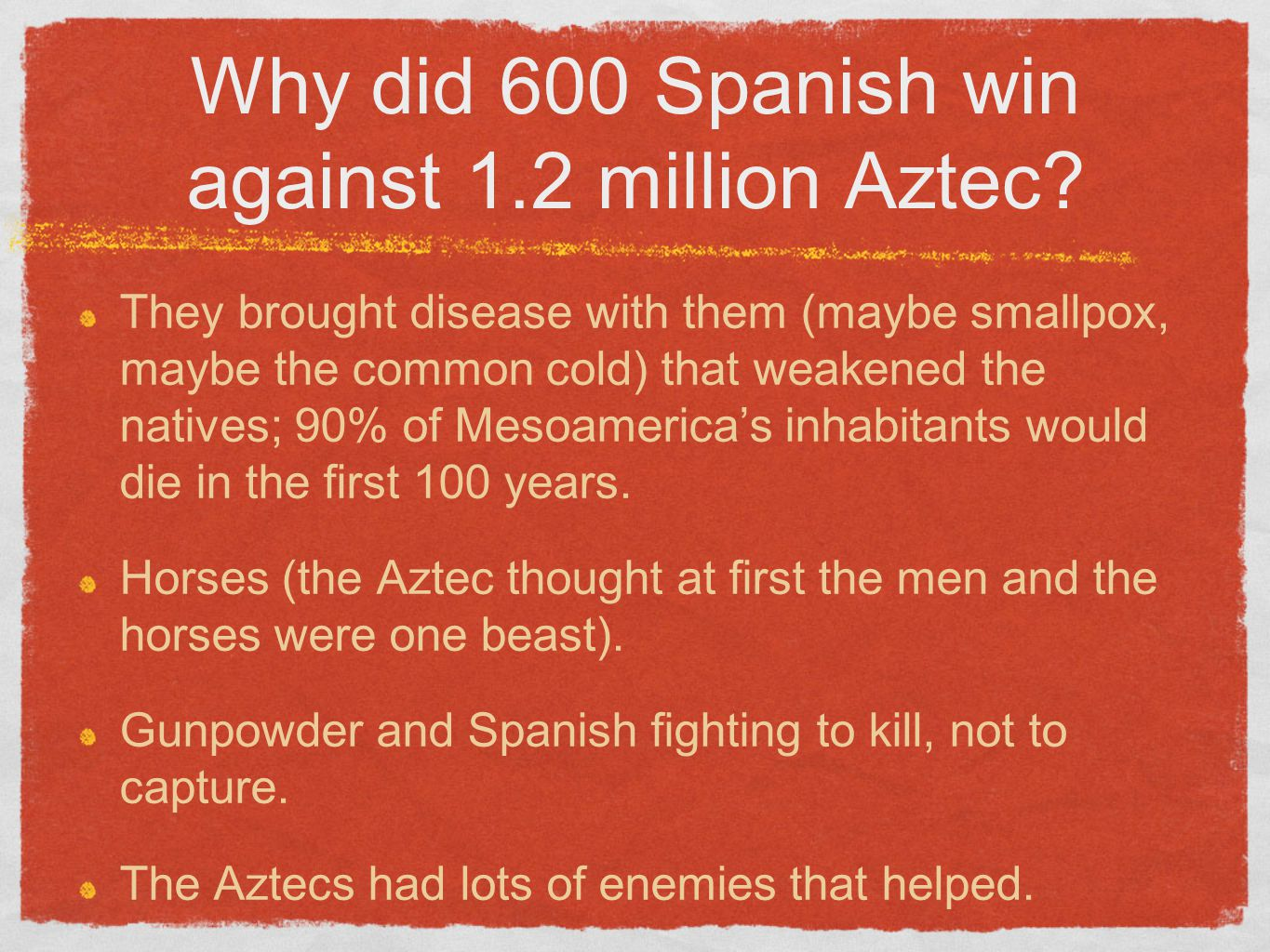 Why did 600 Spanish win against 1.2 million Aztec