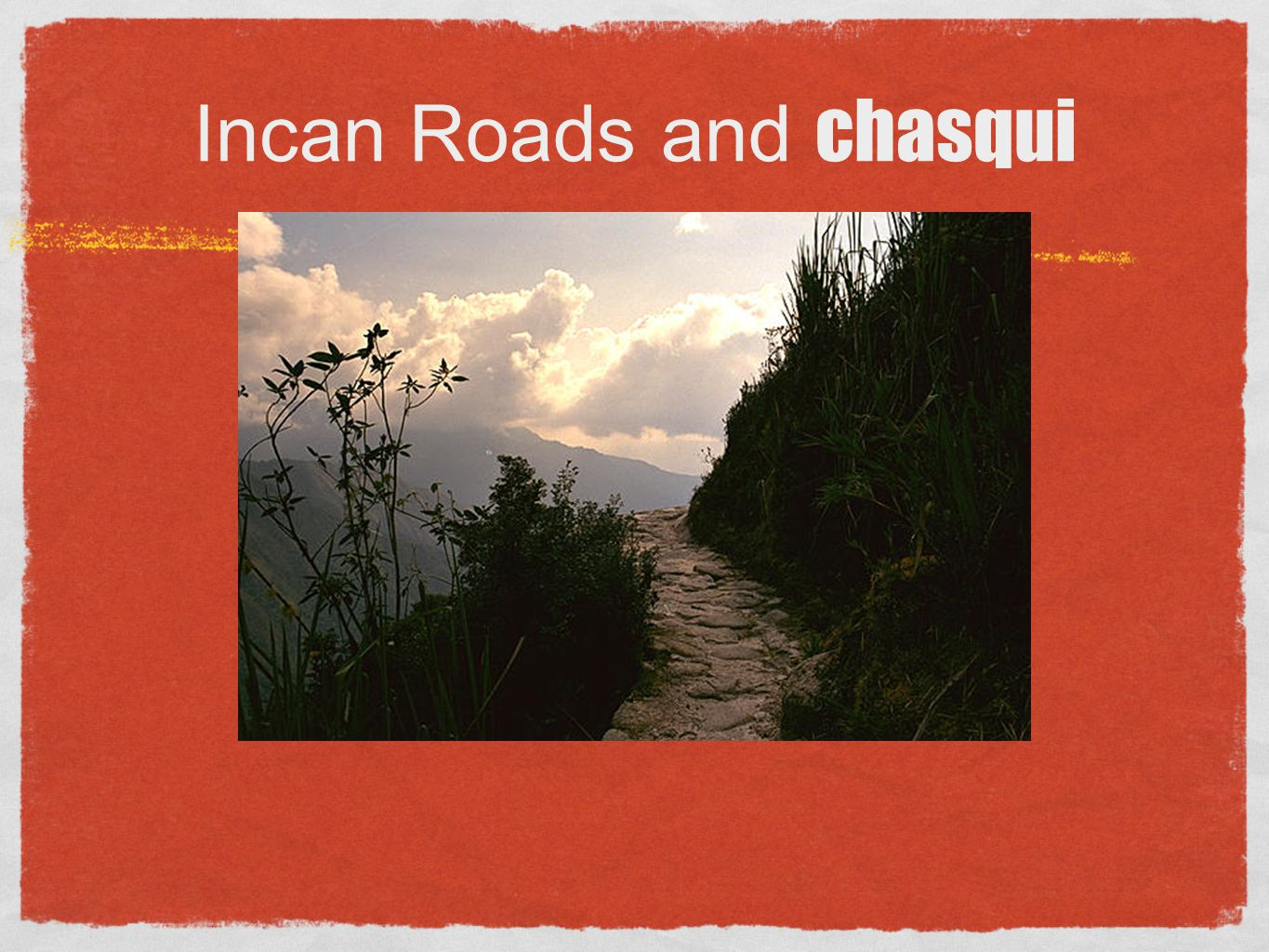 Incan Roads and chasqui