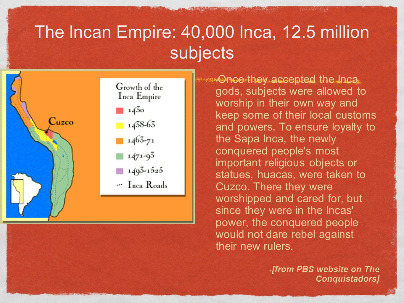 The Incan Empire: 40,000 Inca, 12.5 million subjects