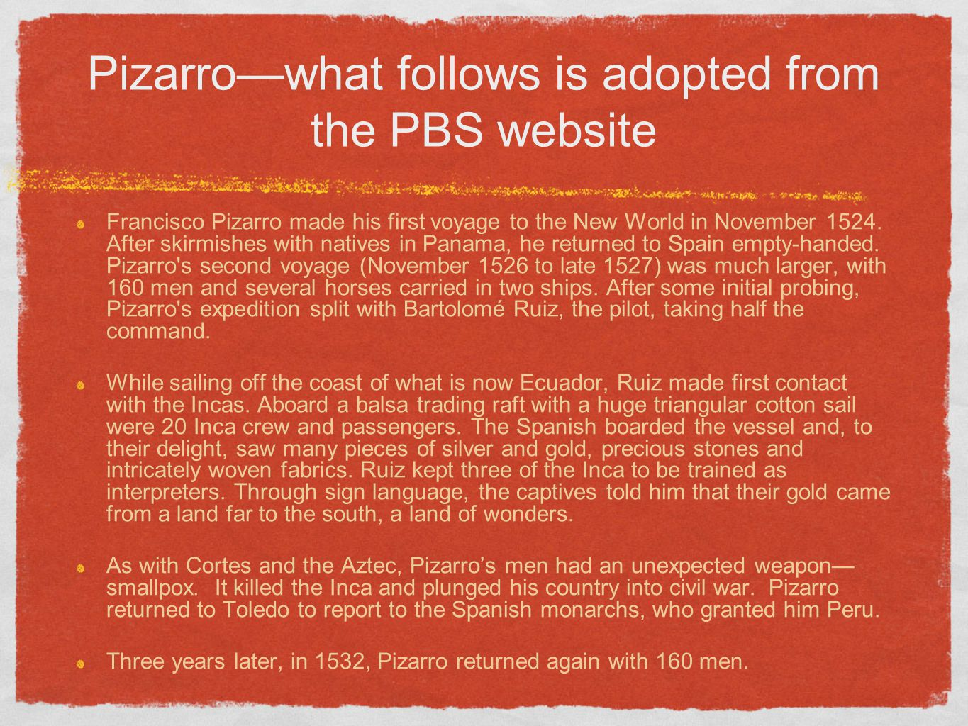 Pizarro—what follows is adopted from the PBS website