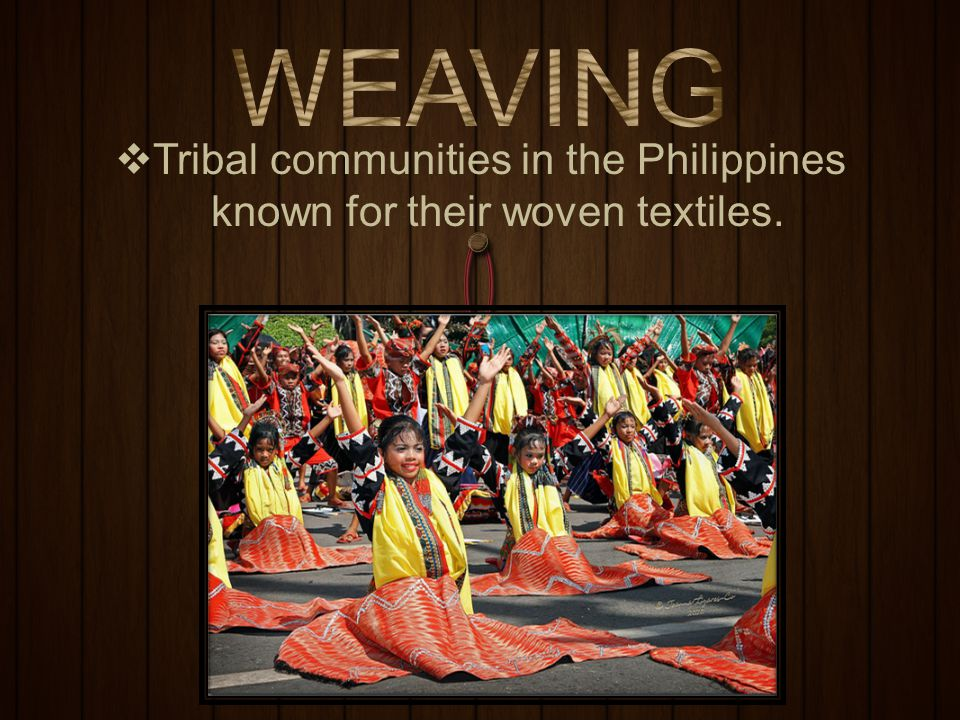 Tribal communities in the Philippines known for their woven textiles.