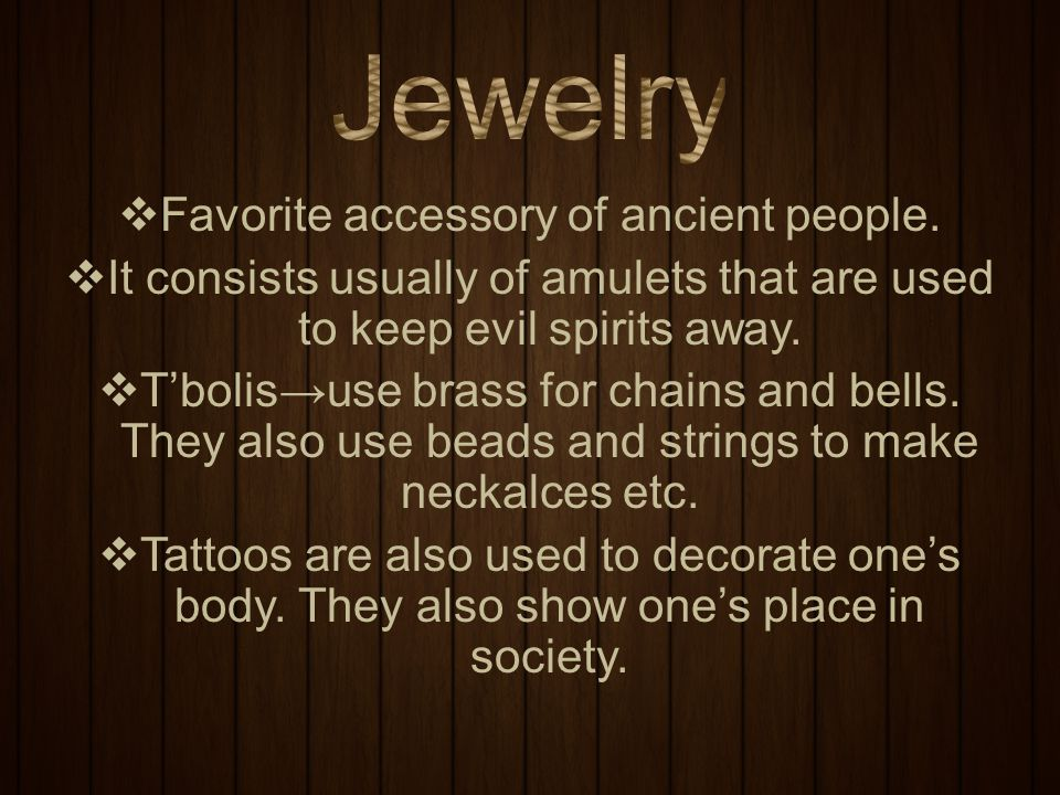 Favorite accessory of ancient people.