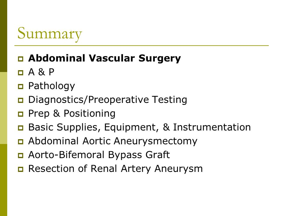 Summary Abdominal Vascular Surgery A & P Pathology