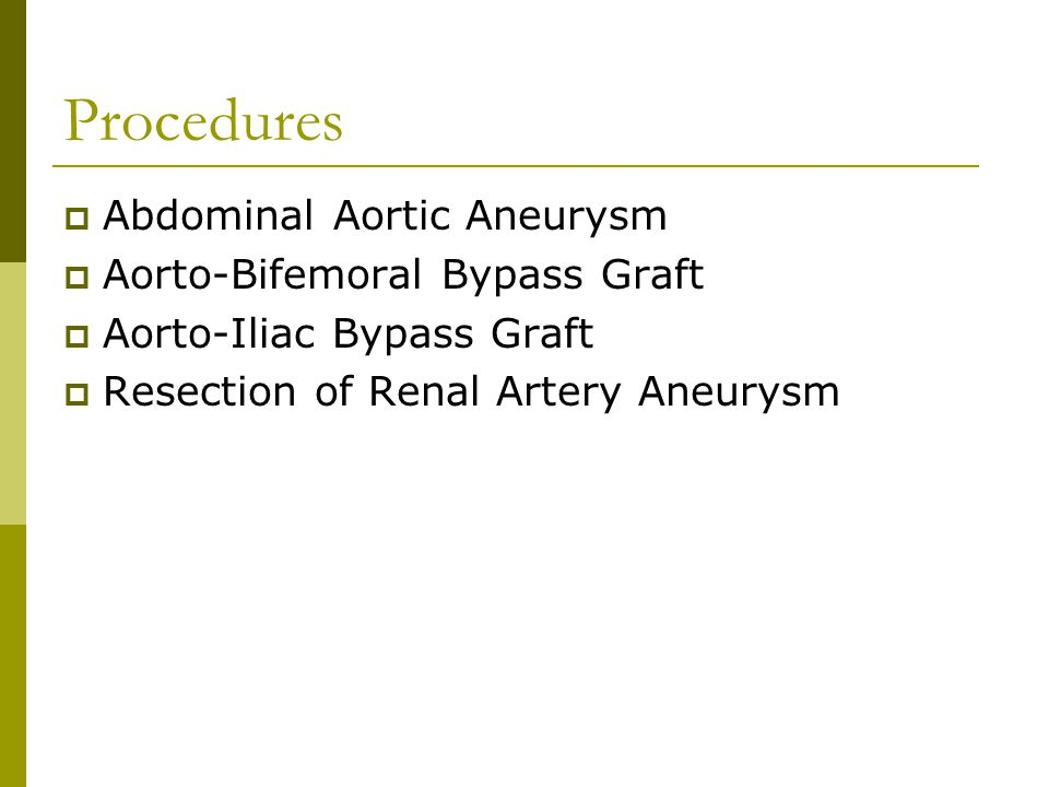 Procedures Abdominal Aortic Aneurysm Aorto-Bifemoral Bypass Graft
