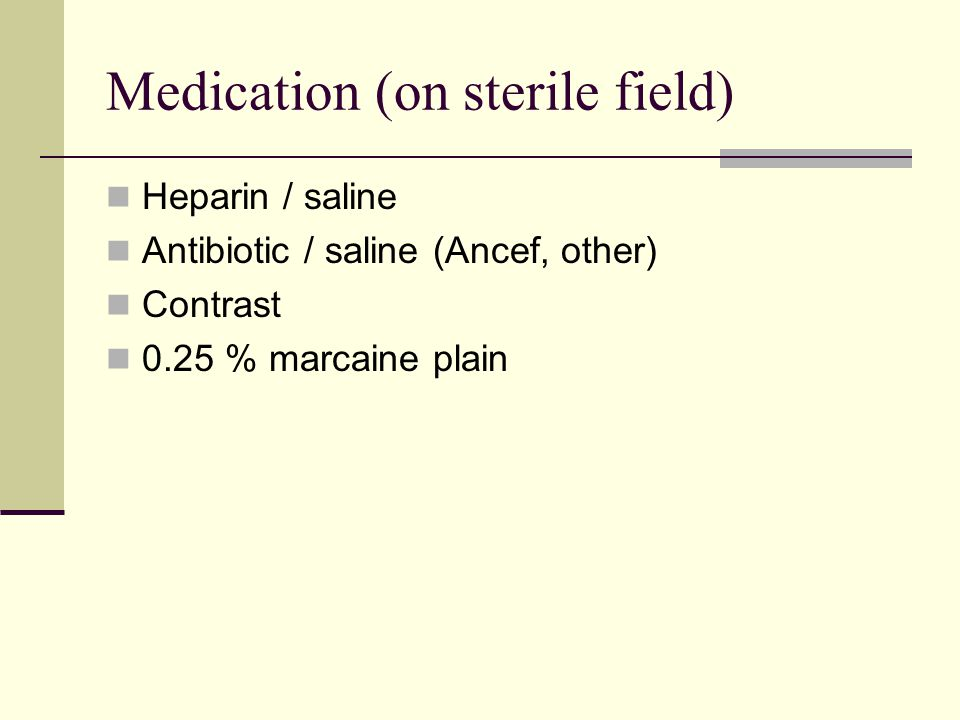 Medication (on sterile field)