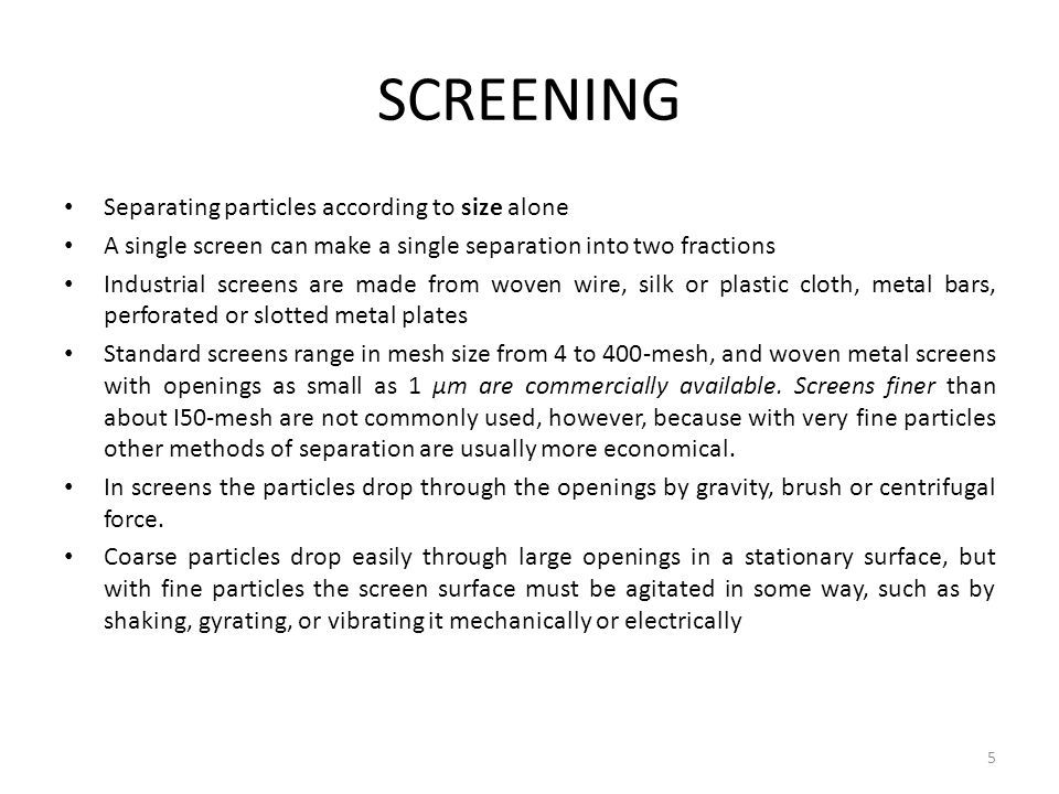 SCREENING Separating particles according to size alone
