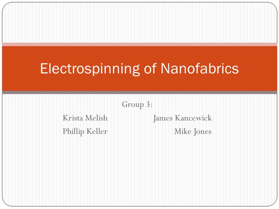 Electrospinning of Nanofabrics