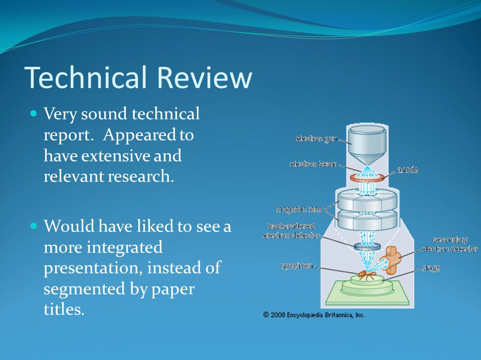 Technical Review Very sound technical report. Appeared to have extensive and relevant research.