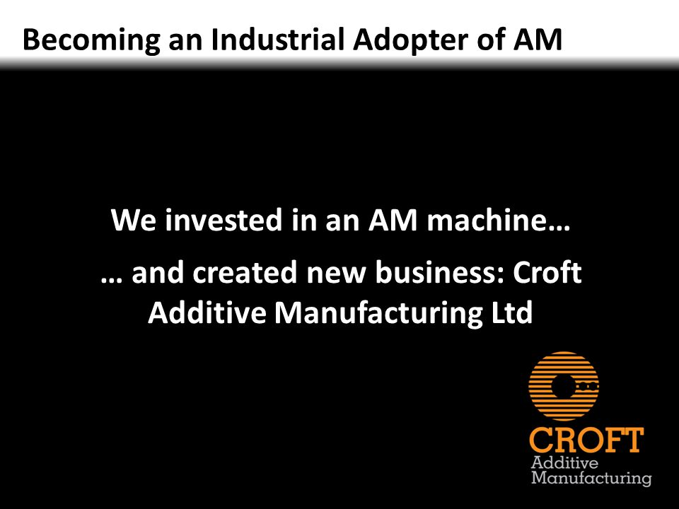 Becoming an Industrial Adopter of AM