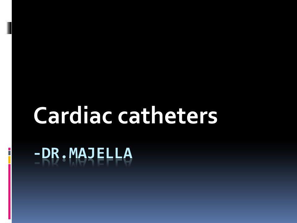 Cardiac catheters -dr.majella