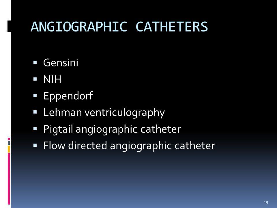 ANGIOGRAPHIC CATHETERS