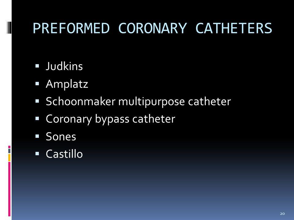 PREFORMED CORONARY CATHETERS
