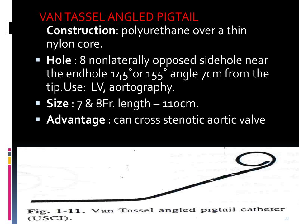 VAN TASSEL ANGLED PIGTAIL Construction: polyurethane over a thin nylon core.