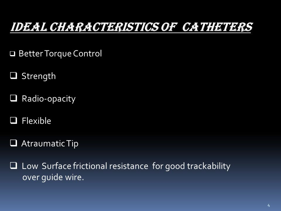 Ideal characteristics of catheters