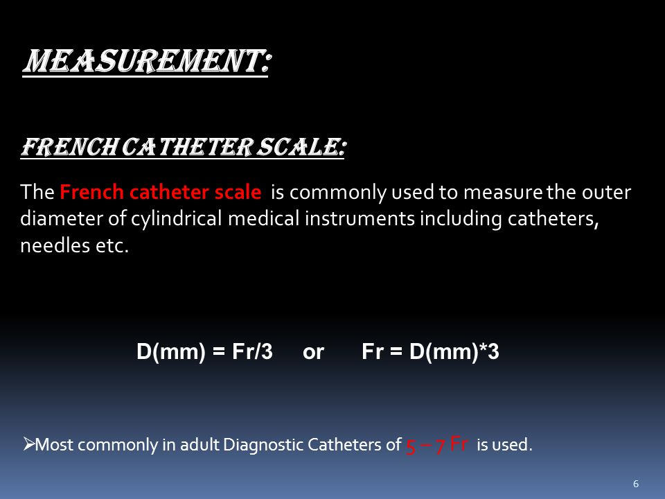 MEASUREMENT: FRENCH CATHETER SCALE: