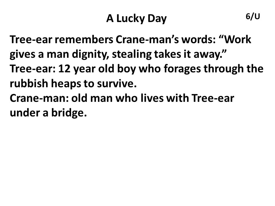 Crane-man: old man who lives with Tree-ear under a bridge.
