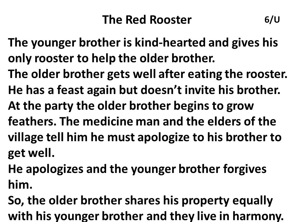 The older brother gets well after eating the rooster.
