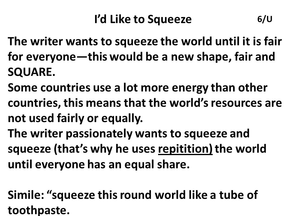 Simile: squeeze this round world like a tube of toothpaste.