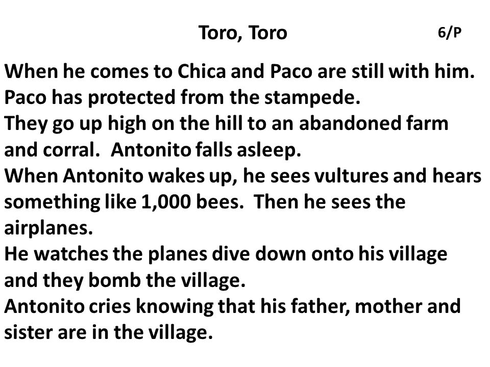 Toro, Toro 6/P. When he comes to Chica and Paco are still with him. Paco has protected from the stampede.