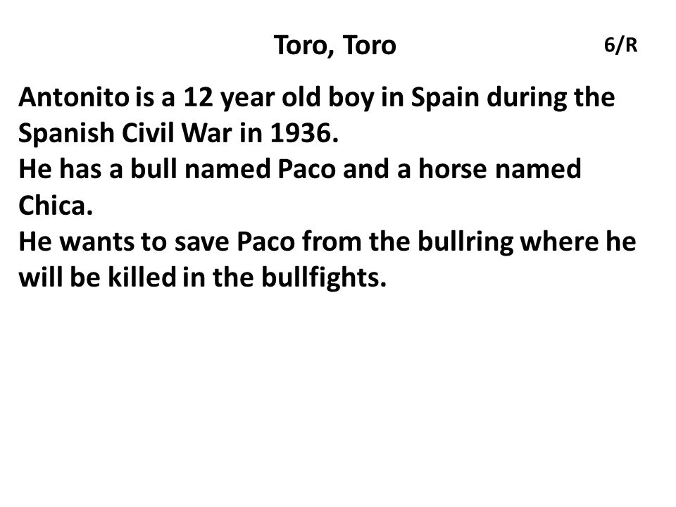 He has a bull named Paco and a horse named Chica.