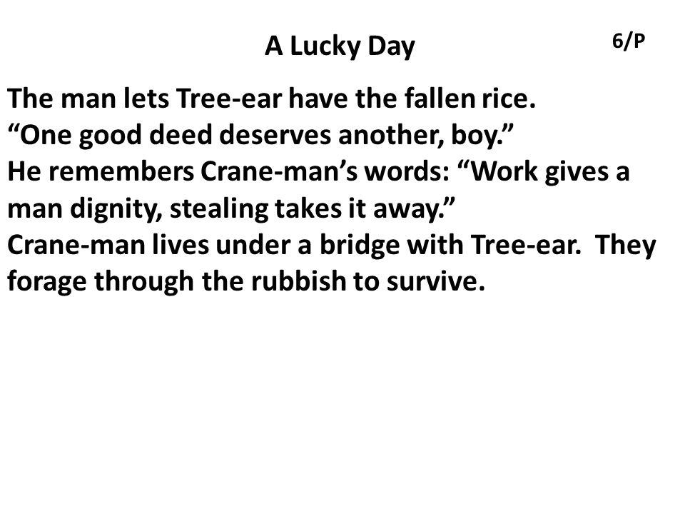 The man lets Tree-ear have the fallen rice.