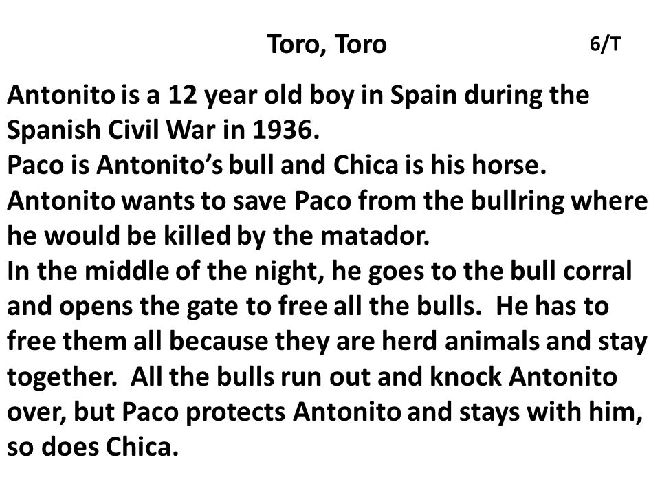 Paco is Antonito's bull and Chica is his horse.