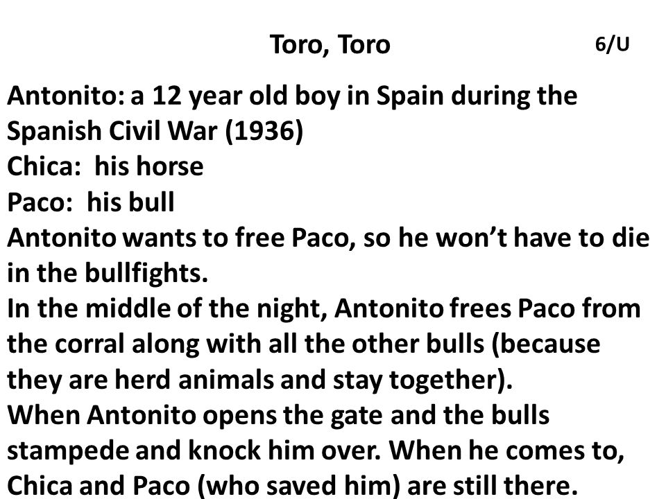 Toro, Toro 6/U. Antonito: a 12 year old boy in Spain during the Spanish Civil War (1936) Chica: his horse.