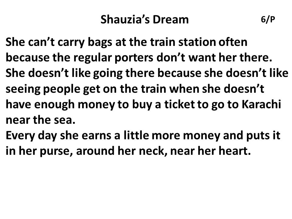 Shauzia's Dream 6/P. She can't carry bags at the train station often because the regular porters don't want her there.