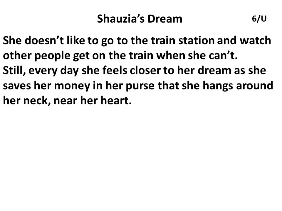 Shauzia's Dream 6/U. She doesn't like to go to the train station and watch other people get on the train when she can't.