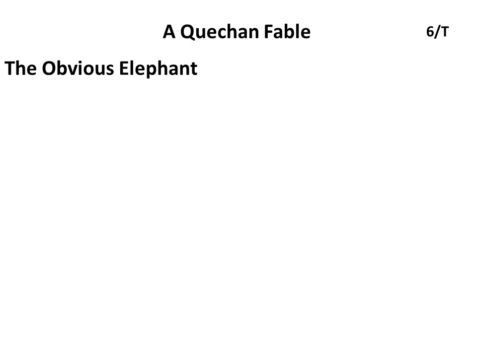 A Quechan Fable The Obvious Elephant