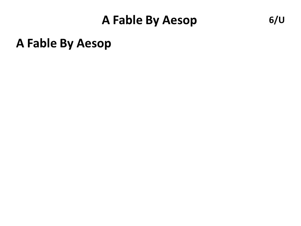 A Fable By Aesop A Fable By Aesop