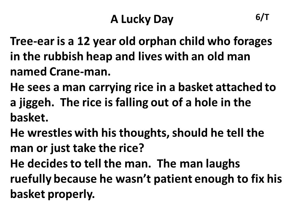 A Lucky Day 6/T. Tree-ear is a 12 year old orphan child who forages in the rubbish heap and lives with an old man named Crane-man.