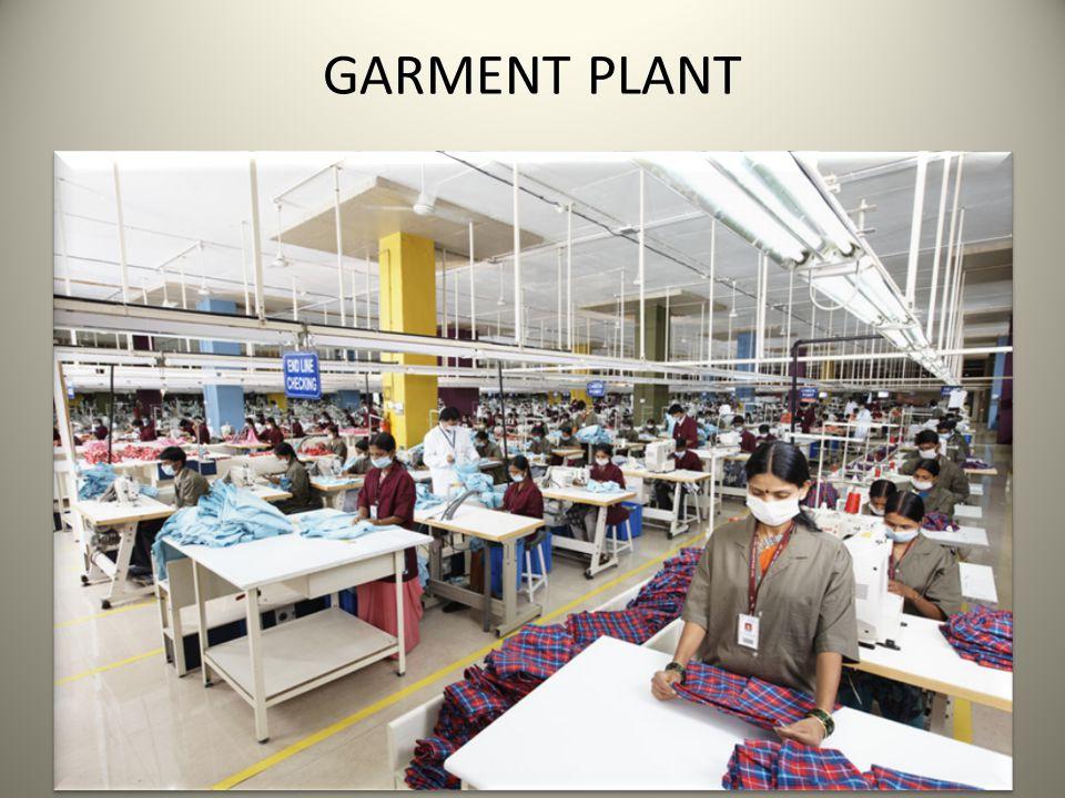 GARMENT PLANT