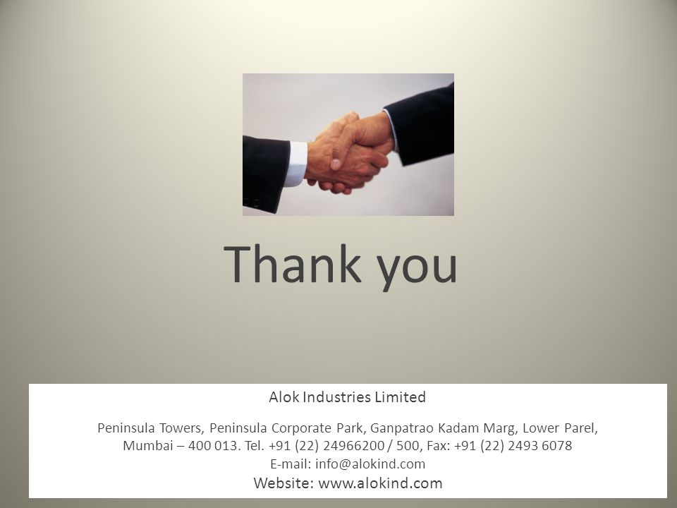 Thank you Alok Industries Limited Website: www.alokind.com