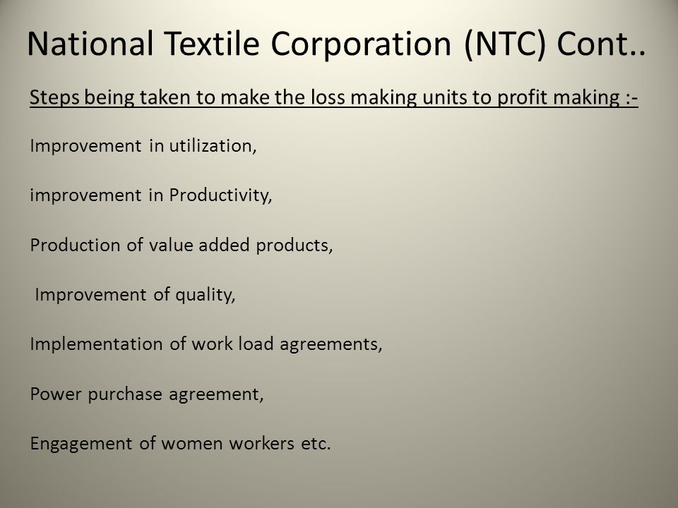 National Textile Corporation (NTC) Cont..