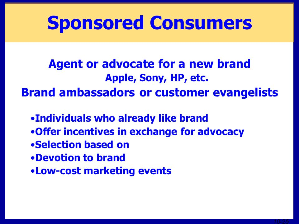 Sponsored Consumers Agent or advocate for a new brand